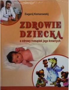 Zdrowie dziecka a zdrowy rozsądek jego krewnych